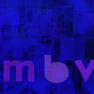 Listen: New My Bloody Valentine!